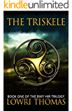 Triskele: Book One of the Bwy Hir Trilogy