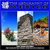 The Geography of Mexico (Mexico-Beautiful Land, Diverse People)