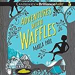 Adventures with Waffles | Maria Parr,Guy Puzey - translator,Kate Forrester - illustrator
