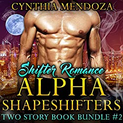 Shifter Romance: Alpha Shapeshifters 2 Story Book Bundle #2 (Wolf Shifter, Lion Shifter Paranormal Bundle)