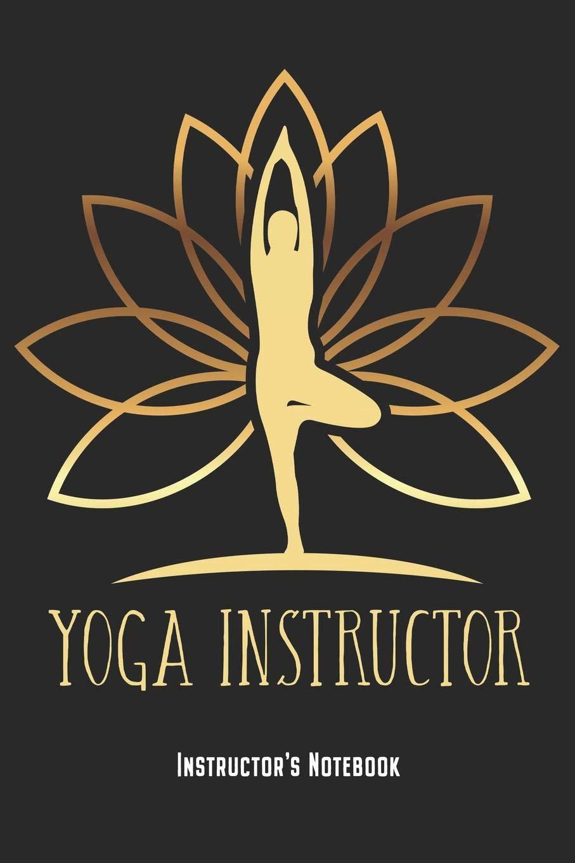 Yoga Instructor - Instructors Notebook: Yoga Teacher ...
