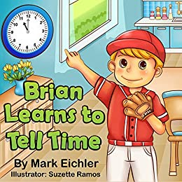 Children's Book: Brian Learns to Tell Time (Children's Picture Book)(Bedtime Story)(Beginning Readers) (Children's Books with Good Values) by [Eichler, Mark]