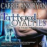 Tattered Loyalties: Talon Pack, Book 1 | Carrie Ann Ryan