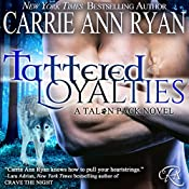 Tattered Loyalties : Talon Pack, Book 1 | Carrie Ann Ryan