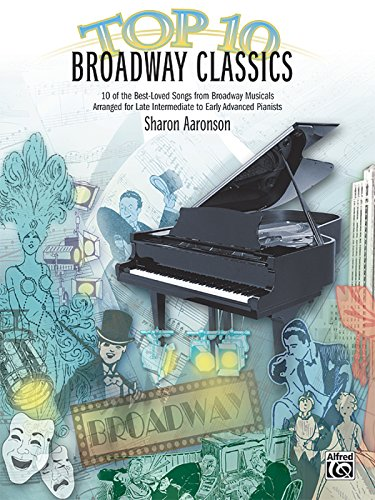Top 10 Broadway Classics: 10 of the Best-Loved Songs from Broadway Musicals (Top 10 Series)