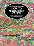 img - for How to Marbleize Paper: Step-by-Step Instructions for 12 Traditional Patterns (Other Paper Crafts) book / textbook / text book