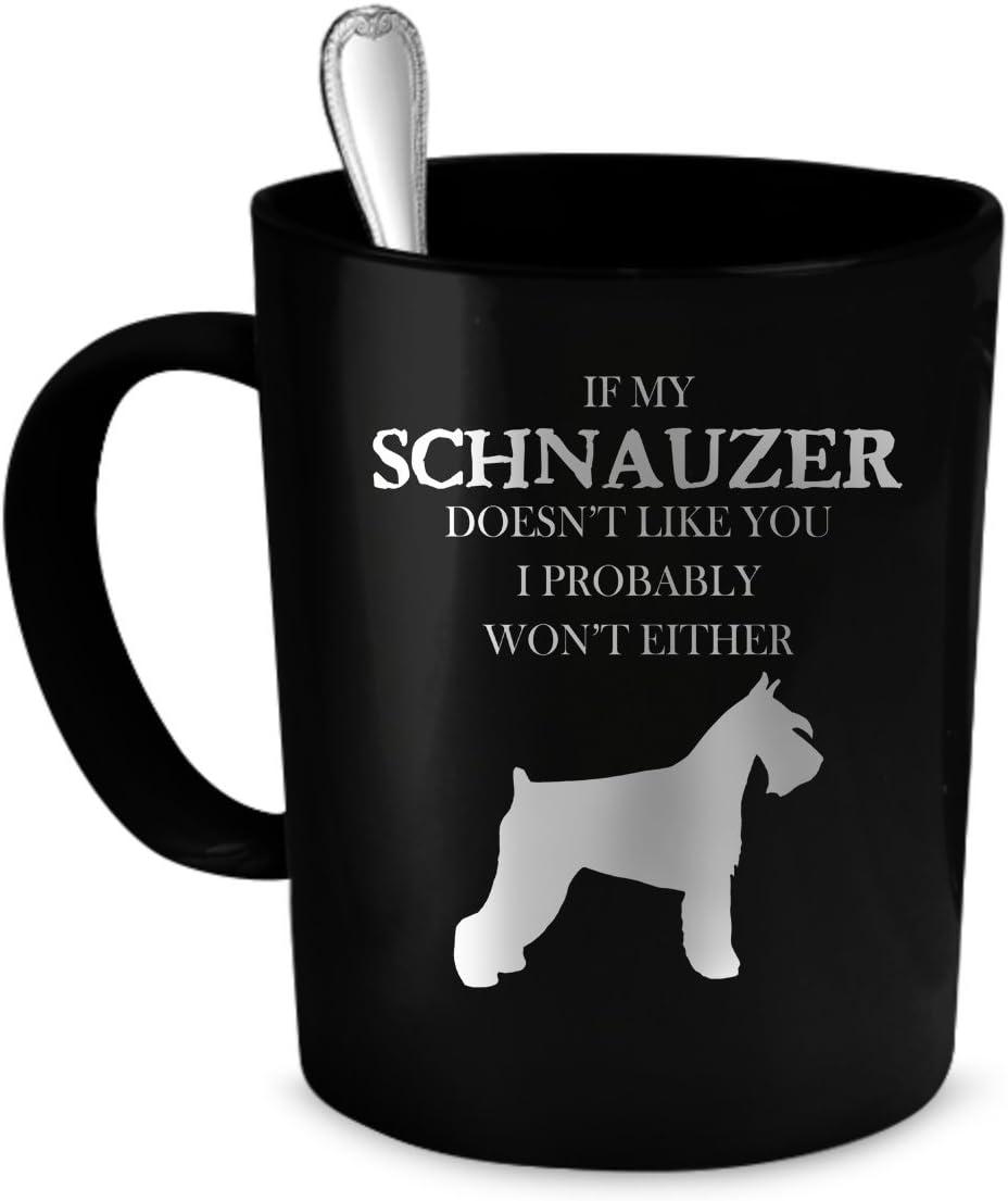 SCHNAUZER MUG SCHNAUZER COFFEE MUG SCHNAUZER GIFT COFFEE WITH MY SCHNAUZER