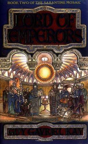 Download Lord of Emperors (The Sarantine mosaic) pdf epub