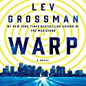 Warp Audiobook by Lev Grossman Narrated by Kirby Heyborne, Lev Grossman