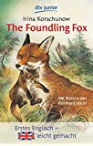 The Foundling Fox: How the little fox got a mother Erstes Englisch - leicht gemacht