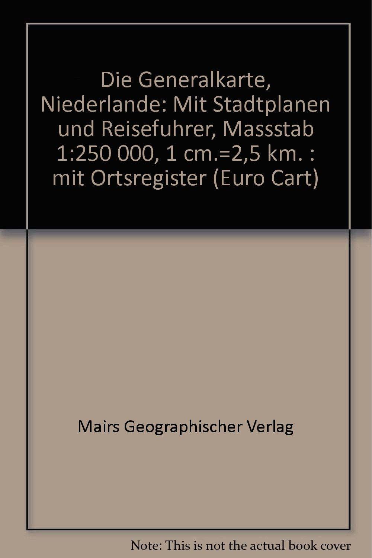 Generalkarte Niederlande 1 : 250 000. Mit Stadtplänen Bildern und Informationen