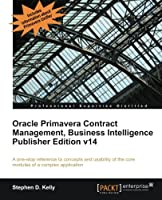 Oracle Primavera Contract Management, BI Version 14 Front Cover