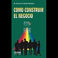 COMO CONSTRUIR EL NEGOCIO