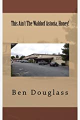 This Ain't The Waldorf Astoria, Honey! Paperback