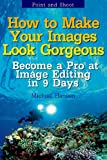 Point and Shoot: How to Make Your Images Look Gorgeous, Michael Hansen, 1489583254