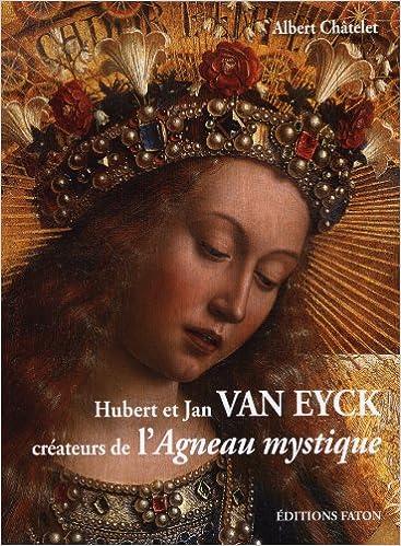 Télécharger en ligne Hubert et Jan Van Eyck créateurs de l'Agneau mystique pdf epub