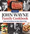 The Official John Wayne Family Cookbook: Recipes and Recollections from Duke's Kitchen to Yours