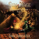Sun Mage: Blacklight Chronicles, Book Two | John Forrester