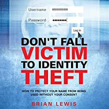 Don't Fall Victim to Identity Theft: How to Protect Your Name from Being Used Without Your Consent