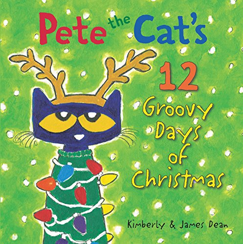 Pete the Cat's 12 Groovy Days of Christmas (Harper Collins Pete The Cat Saves Christmas)
