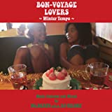 BON-VOYAGE LOVERS~Winter Tempo~Music Selected and Mixed by Mr.BEATS a.k.a.DJ CELORY