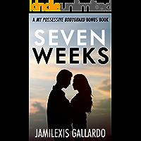 Seven Weeks: A My Possessive Bodyguard Bonus Chapter