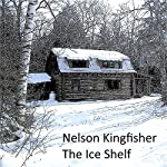The Ice Shelf: The Fischermann Family, Book 1 | Nelson Kingfisher