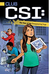 The Case of the Disappearing Dogs (Club CSI Book 3) Kindle Edition