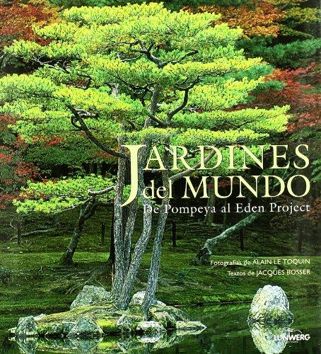 Descargar Libro Jardines Del Mundo. De Pompeya Al Eden Project Jacques Bosser