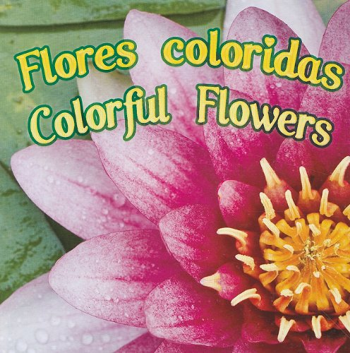 Flores coloridas / Colorful Flowers (Rourke Board Books) (Spanish and English Edition) pdf epub