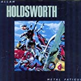 Metal Fatigue by Allan Holdsworth (2008-03-17)