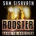 Rooster Audiobook by Sam Sisavath Narrated by Ryan Burke