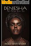 Deniesha: No More Soul Ties