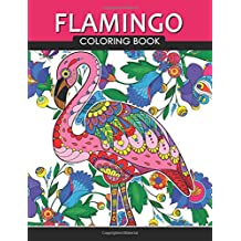 Flamingo Coloring Book: Adults Coloring Book (Zentangle and Doodle Design)