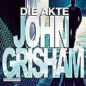Die Akte Hörbuch von John Grisham Gesprochen von: Charles Brauer