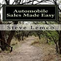 Automobile Sales Made Easy: The Winner Is the Buyer Audiobook by Steve Lemco Narrated by Ron Welch