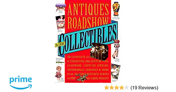 Antiques Roadshow Collectibles The Complete Guide To