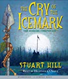 Cry Of The Icemark Audio (The Icemark Chronicles)