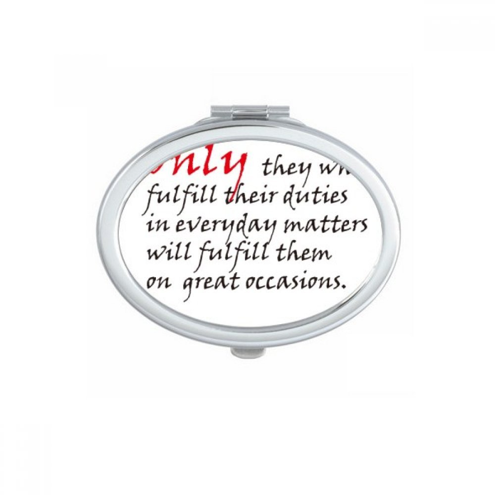 DIYthinker Slogan Only They Who Fulfill Their Duties In Everyday Matters Will Fulfill Them On Great Occasions Oval Compact Makeup Pocket Mirror Portable Cute Small Hand Mirrors Gift