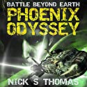 Battle Beyond Earth: Phoenix Odyssey, Book 1 Audiobook by Nick S. Thomas Narrated by Wesley Bryant