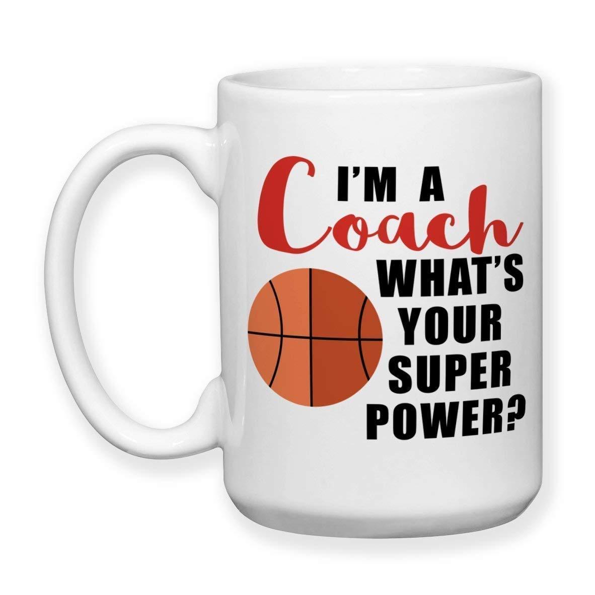 Im a Basketball Coach Whats Your Super Power Ceramic Coffee Mug