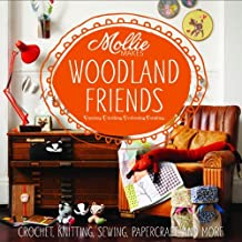 Mollie Makes: Woodland Friends: Crochet, Knitting, Sewing, Papercraft and More by Mollie Makes (2013-11-07)