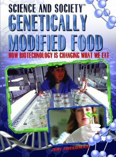 Read Online Genetically Modified Food: How Biotechnology Is Changing What We Eat (Science and Society) by Jeri Freedman (2009-01-04) ebook