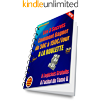 Les 3 secrets Tome II: Comment dévaliser légalement la roulette du casino (Comment avoir un revenu complémentaire) (French Edition)