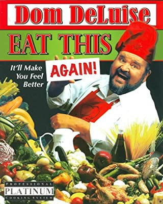 Eat This Again Itll Make You Feel Better Dom Deluise
