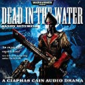 Dead in the Water: Warhammer 40,000 Audiobook by Sandy Mitchell Narrated by Toby Longworth