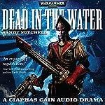 Dead in the Water: Warhammer 40,000 | Sandy Mitchell