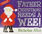 Father Christmas Needs a Wee!, Nicholas Allan, 186230825X