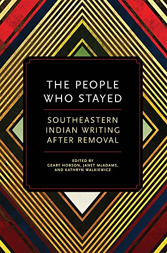 The People Who Stayed: Southeastern Indian Writing after ()
