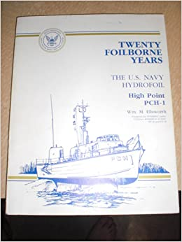 Twenty Foilborne Years: The U S  Navy Hydrofoil High Point